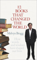 12 books that changed the world : how words and wisdom have shaped our lives